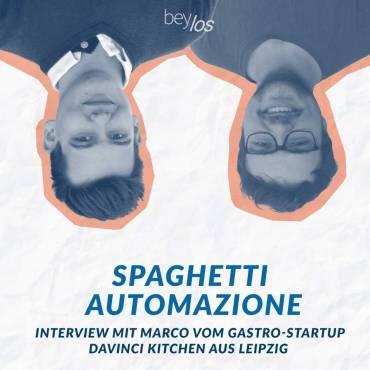 Spaghetti Automazione – Interview mit Marco vom Gastro-Startup DaVinci Kitchen aus Leipzig