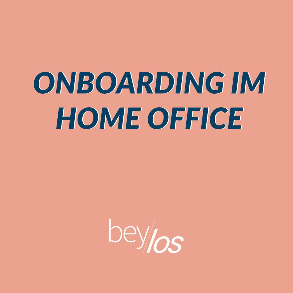 Onboarding im Home Office – die wichtigsten Tipps